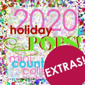 Extra 2020 Holiday Pops Mini Countdown Collections Available!