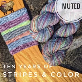 In Stock & Dye-to-Order - Ten Years of Stripes & Color: Muted